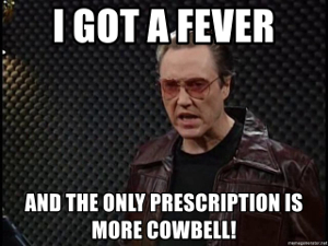 More Cowbell!